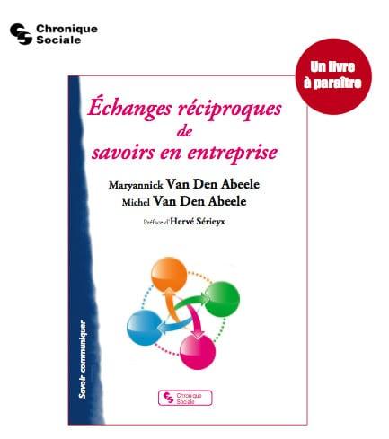 Couverture du livre - échange réciproques de savoirs en entreprise